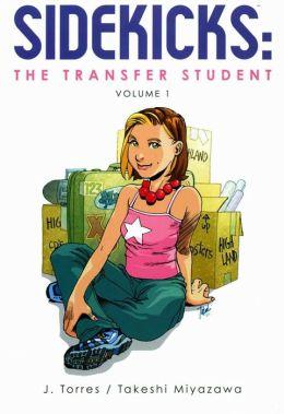 Sidekicks, Volume 1: The Transfer Student