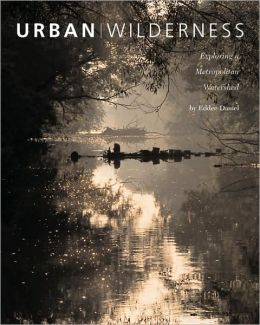 Urban Wilderness: Exploring a Metropolitan Watershed