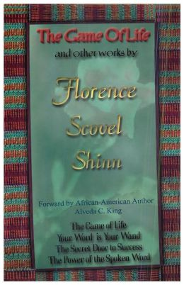 The Game of Life and Other Works by Florence Scovel Shinn