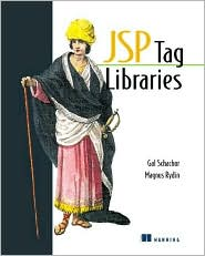 JSP Tag Libraries: How to Develop Powerful Custom JSP Tags