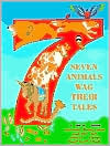 Seven Animals Wag Their Tales: Stories by theme