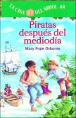 Book Cover Image. Title: Piratas despues del mediodia (Pirates Past Noon:  Magic Tree House Series #4), Author: Mary Pope Osborne