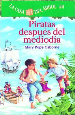Piratas despues del mediodia (Pirates Past Noon: Magic Tree House Series #4)