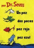 Book Cover Image. Title: Un pez, dos peces, pez rojo, pez azul, Author: Dr. Seuss