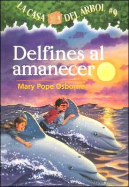 Delfines al amanecer (Dolphins at Daybreak: Magic Tree House Series #9)