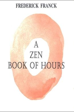 A Zen Book of Hours