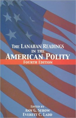 The Lanahan Readings in the American Polity, Fourth Edition