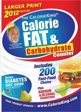 The CalorieKing Calorie, Fat, & Carbohydrate Counter 2012 Larger Print Edition
