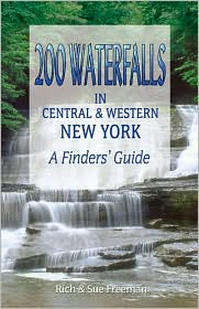 200 Waterfalls in Central and Western New York: A Finders' Guide
