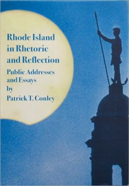 Rhode Island in Rhetoric and Reflection: Public Addresses and Essays