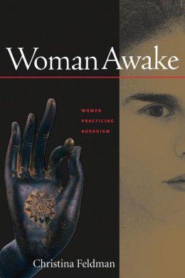 Woman Awake: Women Practicing Buddhism
