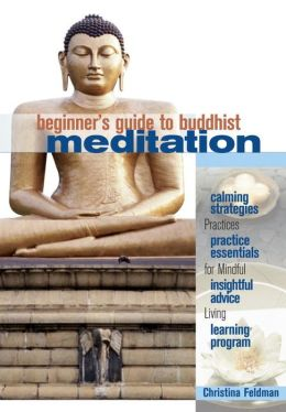 Beginner's Guide to Buddhist Meditation: Practices for Mindful Living