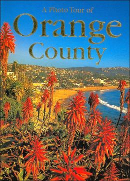 A Photo Tour of Orange County (Photo Tours from Photosecrets Series)