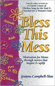 Bless This Mess: Motivation for Moms Through Stories That Inspire and Uplift