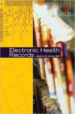 Electronic Health Records: A Guide for Clinicians and Administrators