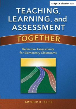 Teaching learning and assessment together: reflective Classroom: The Reflective Classroom