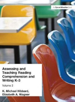 Assessing and Teaching Reading Comprehension and Writing, K-3