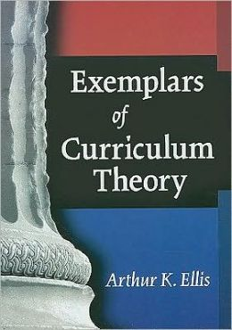 Exemplars of curriculum Theory