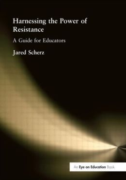 Harnessing the Power of Resistance: A Guide for Educators