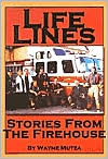 Life Lines: Stories from the Firehouse