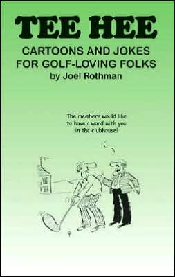 Tee Hee: Cartoons and Jokes for Golf-Loving Folks
