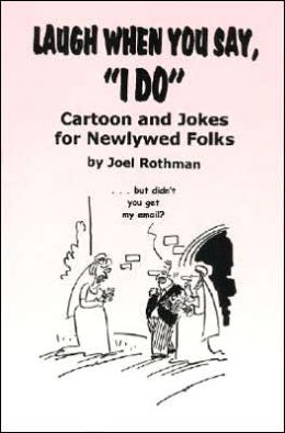 Laugh when You Say, I Do: Cartoons and Jokes for Newlywed Folks