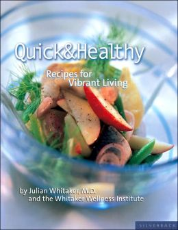 Quick and Healthy: Recipes for Vibrant Living