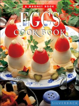 Eggs (Magnet Cookbook Series)