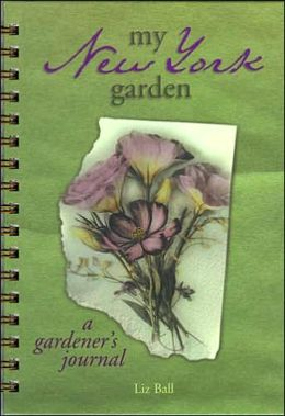 My New York Garden: A Gardener's Journal