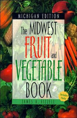Midwest Fruit and Vegetable Book Michigan (Midwest Fruit and Vegetables)
