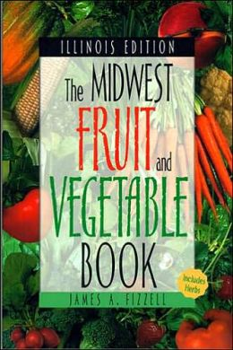 Midwest Fruit and Vegetable Book: Illinois (Midwest Fruit and Vegetables Series)