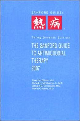 Sanford Guide to Antimicrobial Therapy 2007
