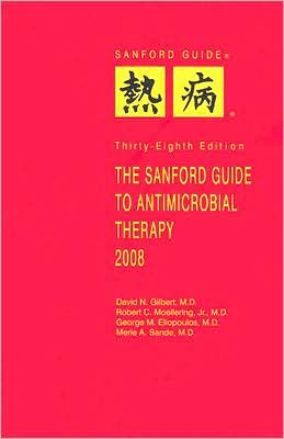 The Sanford Guide to Antimicrobial Therapy 2008: Pocket Edition