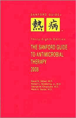 The Sanford Guide to Antimicrobial Therapy 2008 (Library/ Large Print Edition)