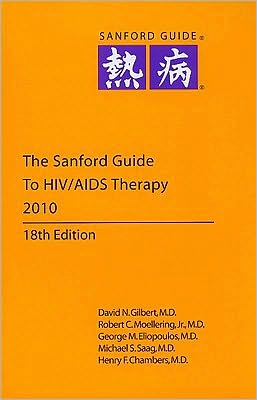 The Sanford Guide to HIV/ AIDS Therapy 2010