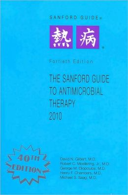 Sanford Guide to Antimicrobial Therapy 2010: Library Edition