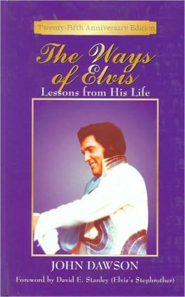 Ways of Elvis: Lessons from His Life