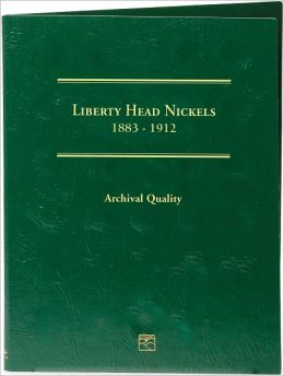 Liberty Head Nickels 1883-1912: Archival Quality Coin Folder