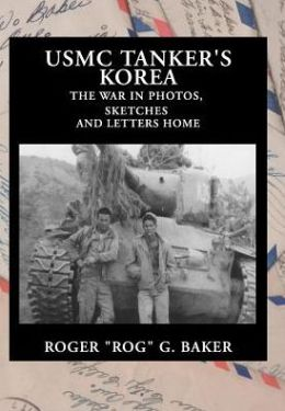 USMC Tanker's Korea: The War in Photos, Sketches, and Letters Home