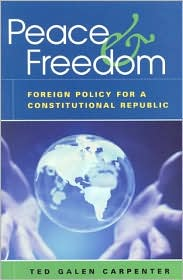 Peace and Freedom: Foreign Policy for a Constitutional Republic