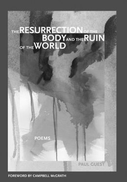The Resurrection of the Body and the Ruin of the World: Poems