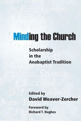 Minding the Church: Scholarship in the Anabaptist Tradition