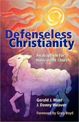 Defenseless Christianity