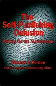 The Self-Publishing Delusion: Writing for the Mainstream