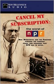 Cancel My Subscription: The Worst of NPR