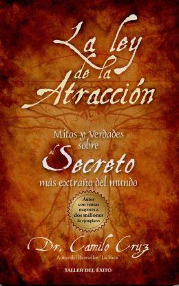 La ley de la atracción: Mitos y verdades sobre el secreto más extraño del mundo (The Law of Attraction)
