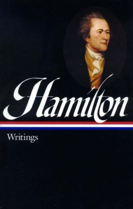 Alexander Hamilton: Writings (Library of America)