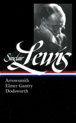 Arrowsmith, Elmer Gantry, Dodsworth (Library of America)