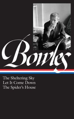 Paul Bowles: The Sheltering Sky - Let It Come down - The Spider's House