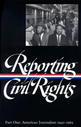 Reporting Civil Rights, Part One: American Journalism 1941-1963